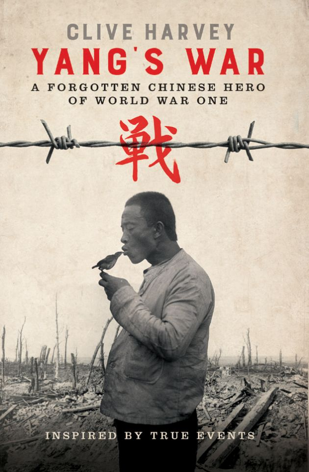 Cover of Yang's War: A Forgotten Chinese Hero of World War One, a historical novel written by Clive Harvey.