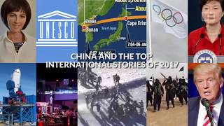 China and the top international stories of 2017